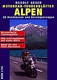 Motorrad-Tourenblätter Alpen. 20 Rundtouren und Durchquerungen. Ideal für den Tank-Rucksack