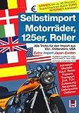 Selbstimport Motorräder, 125er, Roller