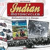 Indian Motorcycles: Kultmotorräder in Europa