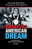 Riding The American Dream: Surviving Road Rash & Living To Tell About It: The Official Story of Excelsior-Henderson Motorcycles 1st edition by Hanlon, Dan (2003) Hardcover