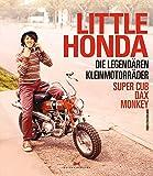Little Honda: Die legendären Kleinmotorräder Super Cub, Dax, Monkey