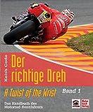 Der richtige Dreh - Band 1: A Twist of the Wrist
