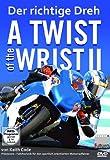 A Twist of the Wrist II - Der richtige Dreh Teil 2