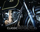Classic Motorcycles: The Art of Speed