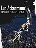 Luc Ackermann - Go Big Or Go Home [OmU]